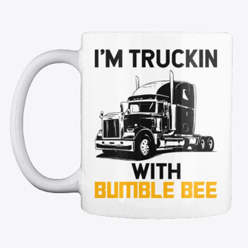 I'm Truckin With Bumble Bee Mug