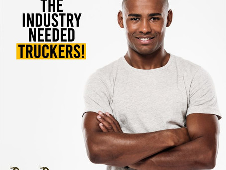 The Industry Needed Truckers