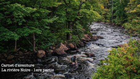 Carnet d'aventure - La rivière Noire