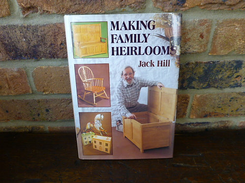 "Hardback Book 1985 ""Making Family Heirlooms by Jack Hill"
