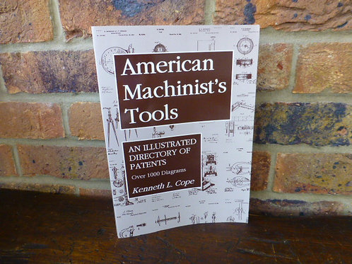 Paperback Book - American Machinist's Tools, An Illustrated Directory of Patents