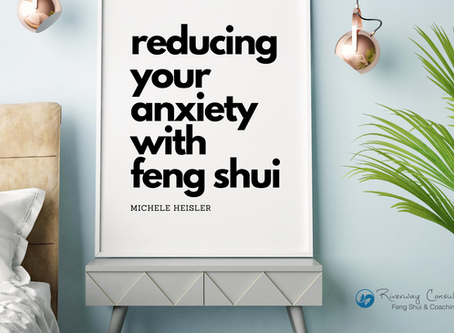 Reducing Your Anxiety with Feng Shui