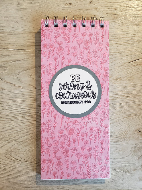 Be strong & courageous (Pink floral)