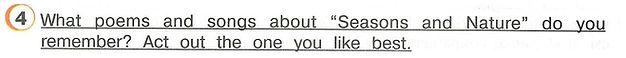 "Английский язык 4 класс учебник напоминает тебе пройденное в учебнике английскогоязыка3 класса. Spring, when trees are green, summer, world weather, fall слушать онлайн, стихи о природе для детей. Whar poems and songs about ""Seasons and Nature"" do you remember? Act out the one you like best."