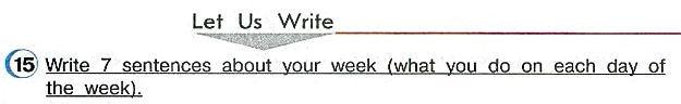 Let us write.  Write 7 sentences about your week (what you do on each day of the week). гдз по английскому 4 класс верещагина