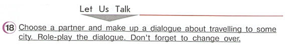 Гдз по английскому 4класс верещагина учебник часть 2 урок 34 упражнение 18  Let Us Talk  Choose a partner and make up a dialogue about travelling to some city. Role-play the dialogue. Don't forget to change over.