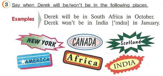 гдз англ яз 4 класс верещагину Say when Derek will be/won't be in the following places.