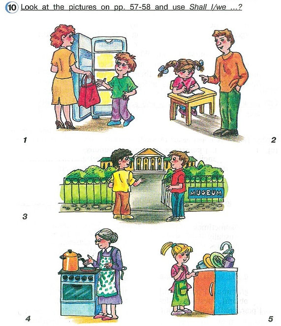 Look at the pictures on pp. 57-58 and use Shall I/we ... ? Гдз английский 4класс верещагина афанасьева