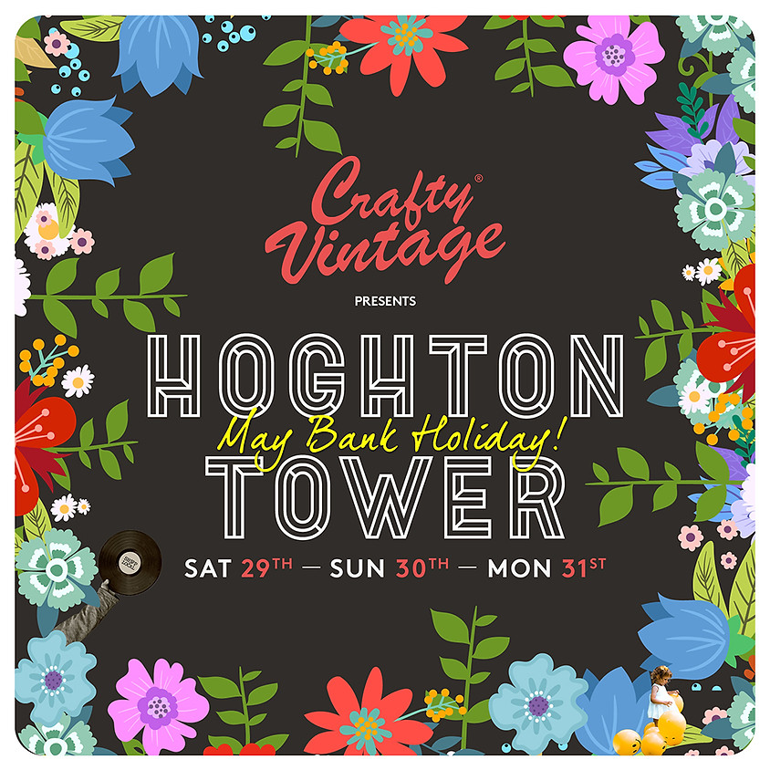 Crafty Vintage Family Festival at Hoghton Tower - May Bank Holiday