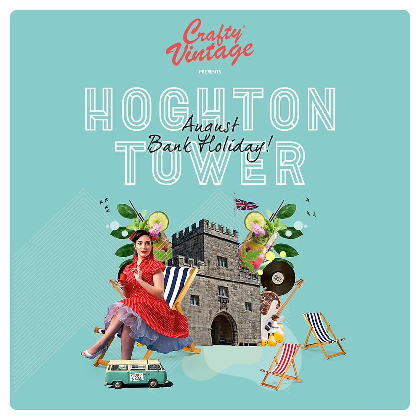 Crafty Vintage Family Festival at Hoghton Tower   Aug Bank Holiday