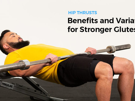 Hip Thrusts: Benefits and Variations for Stronger Glutes