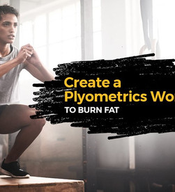 Your Guide to Creating a Plyometrics Workout to Burn Fat