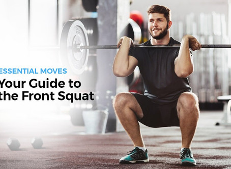 Essential Moves: Your Complete Guide to the Front Squat