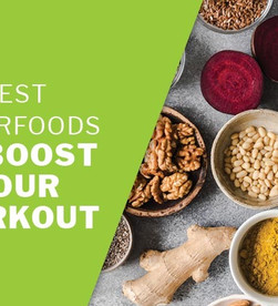 10 Best Superfoods to Boost Your Workout