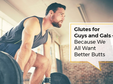 Glutes for Guys and Gals—Because We All Want Better Butts