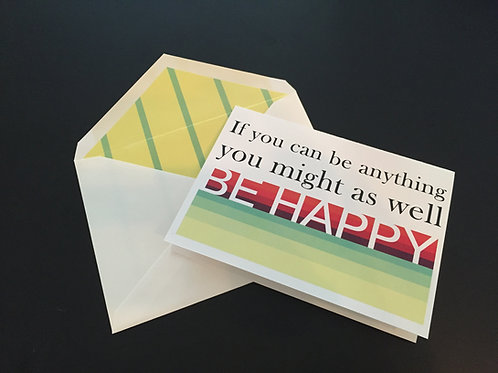 You Might As Well Be Happy