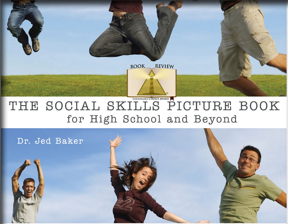 Counselors Choice Award Dr. Jed Baker PhD book The social skills picture book for high school and beyond