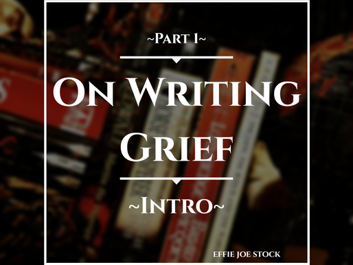 On Writing Grief (part 1): Introduction