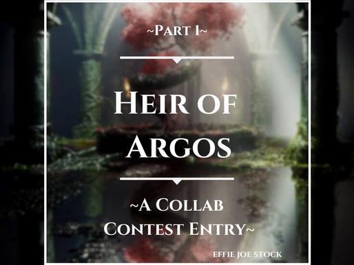 Heir of Argos (Collab Contest Entry Part 1)