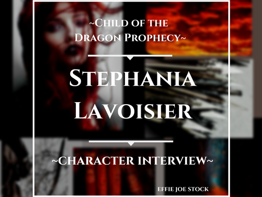 Stephania Lavoisier—Character Interview—Child of the Dragon Prophecy