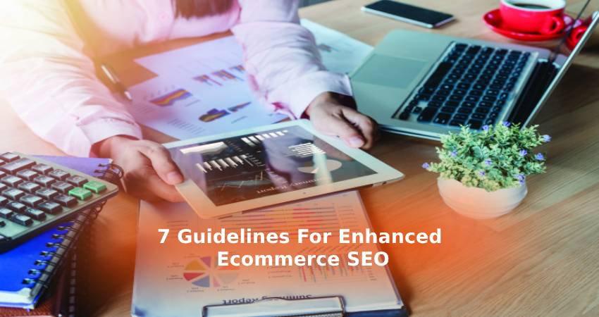 7-Guidelines-For-Enhanced-Ecommerce-SEO.
