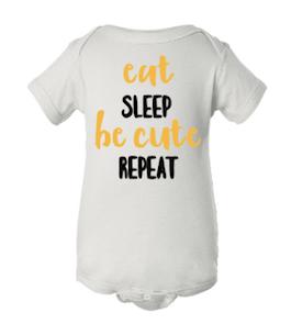 Eat Sleep Be Cute Repeat