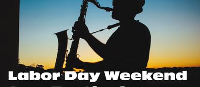 Jazz Festivals Light Up Labor Day Weekend!