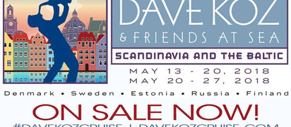 DAVE KOZ CRUISE SETS SAIL FOR SCANDINAVIA AND THE BALTIC MAY OF 2018