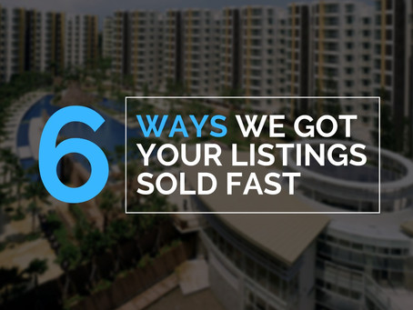 6 WAYS WE GOT YOUR LISTING SOLD FAST