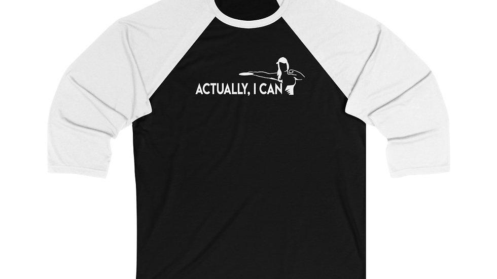 Actually I Can - Baseball Tee