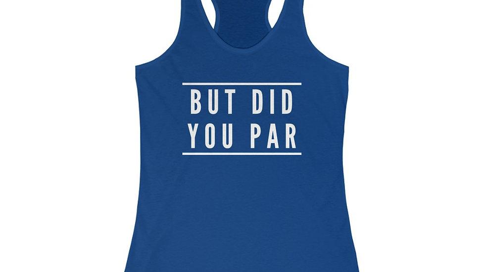But Did You Par - Women's Disc Golf Tank