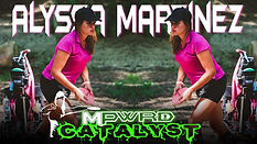 Catalyst Alyssa Martinez - PDGA #104436