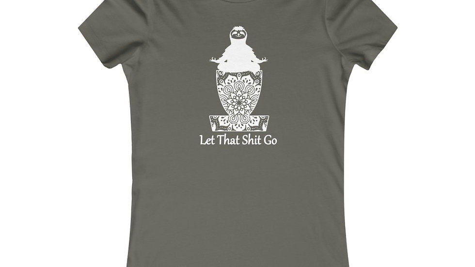 Let that Shit Go - Favorite Tee