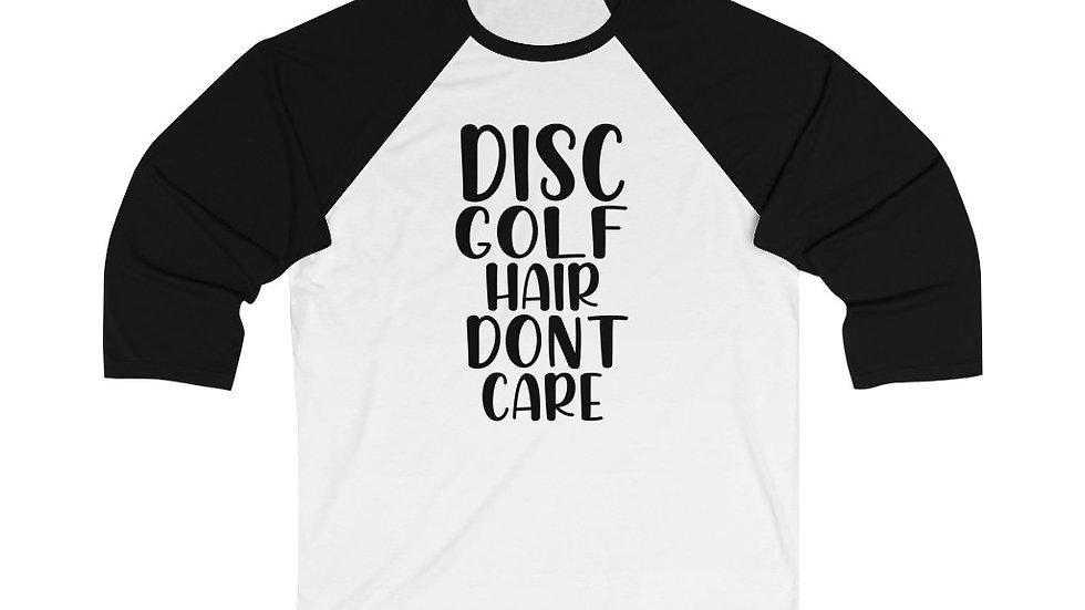 Disc Golf Hair Dont Care - Unisex 3/4 Sleeve Baseball Tee