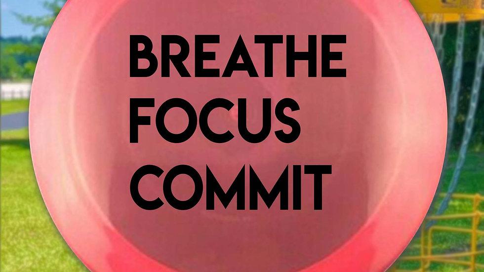 Breathe - Focus - Commit