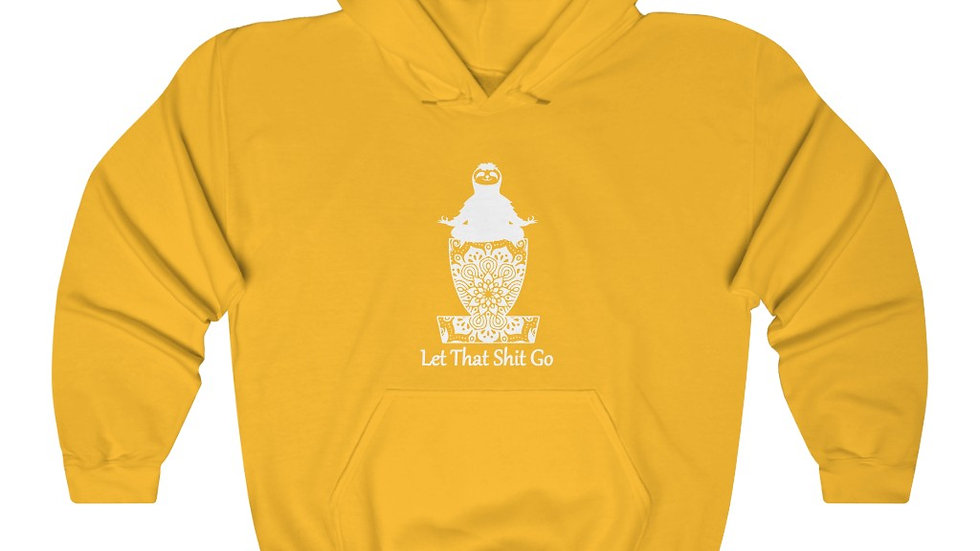 Let that shit go - Hooded Sweatshirt