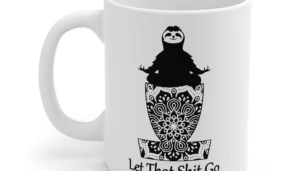 Let That Shit Go - Mug 11oz