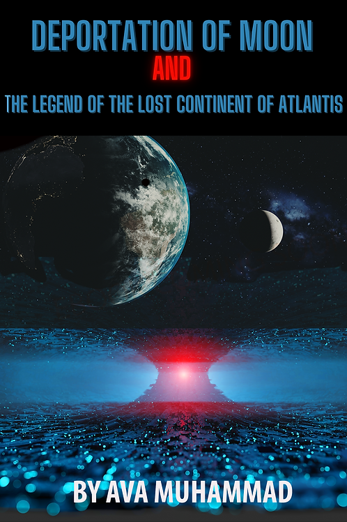 Deportation of Moon and the Legend of the Lost Continent of Atlantis