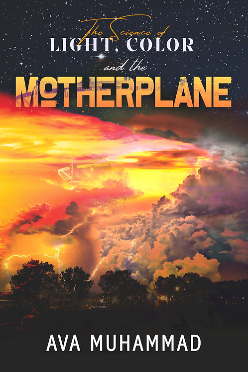The Science of Light, Color and the Motherplane (Ebook)