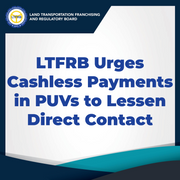 LTFRB URGES CASHLESS PAYMENTS IN PUVs TO LESSEN DIRECT CONTACT