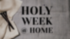 Holy Week at Home.png