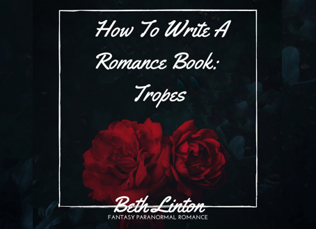 How to Write A Romance Book: Tropes