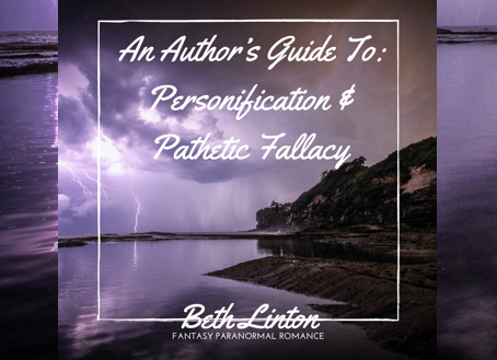 An Author's Guide To: Personification & Pathetic Fallacy