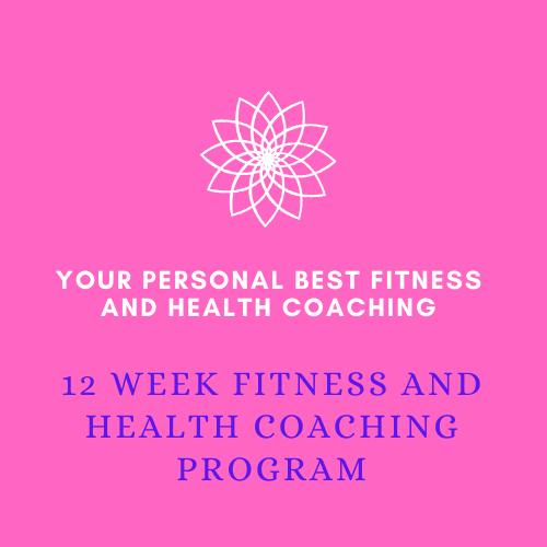 12 week Fitness and Health Coaching Program