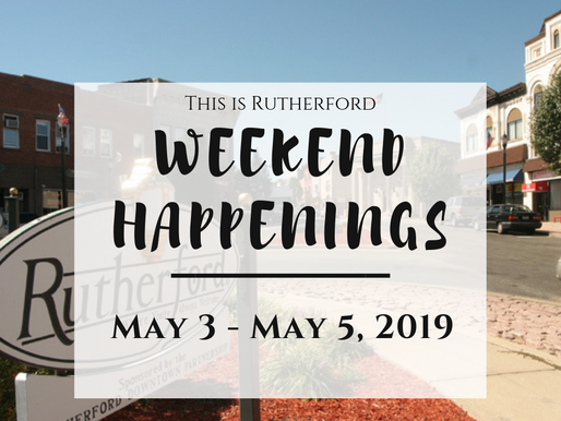 This is Rutherford's Weekend Happenings {May 3rd - May 5th, 2019}
