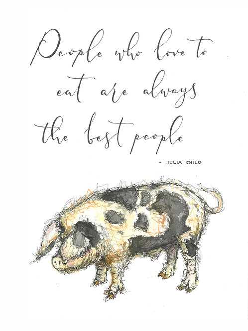 Pig 'People who love to eat...' print with Mount A4