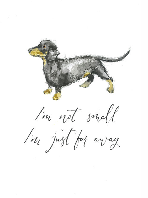 Dacshund 'I'm Not Small...' Print with Mount A4