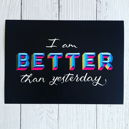 I Am Better Than Yesterday Print