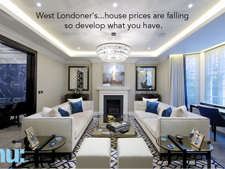 West Londoner's....house prices are falling so develop what you have.