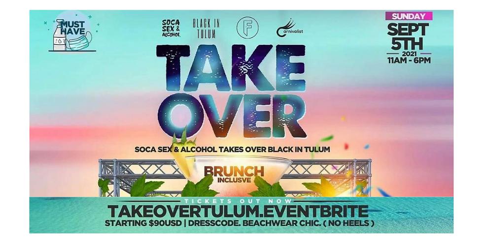 Takeover: Soca Sex & Alcohol Takes Over Black In Tulum
